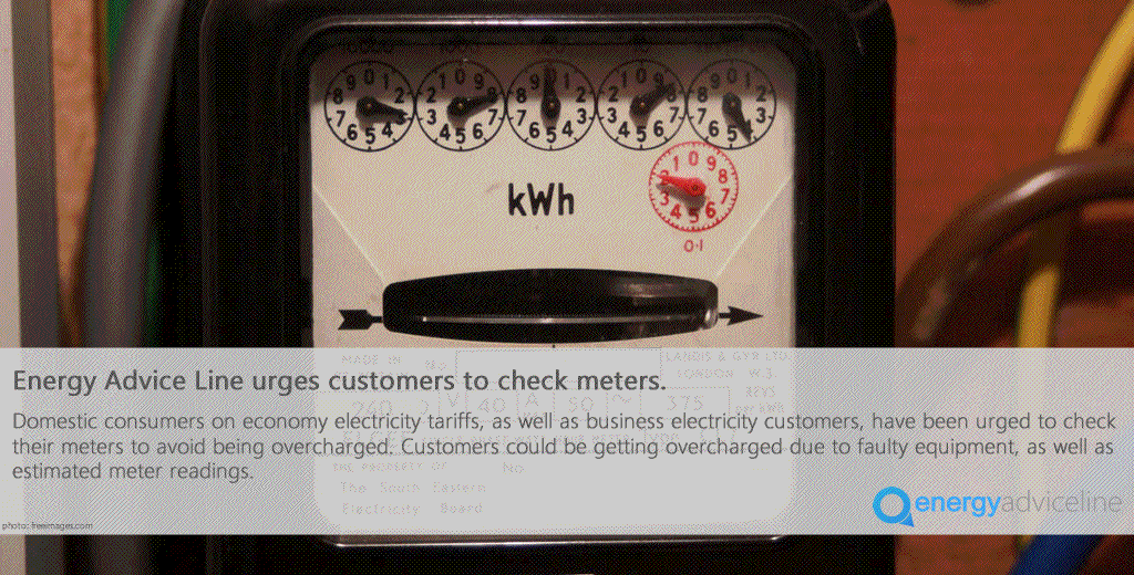 Make sure that you are always checking your energy meters