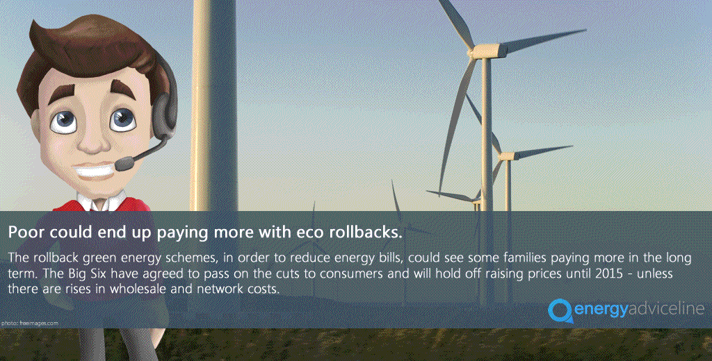 Many could end up paying more for energy with the eco rollbacks